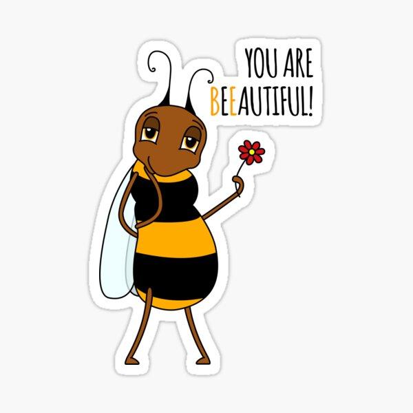 You Are Beeautiful! Sticker