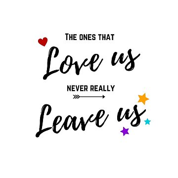 The ones that love us never really leave us by OKDave