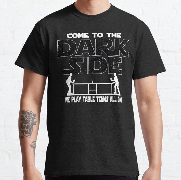 Tischtennis-T-Shirt - komm zur dunklen Seite Classic T-Shirt