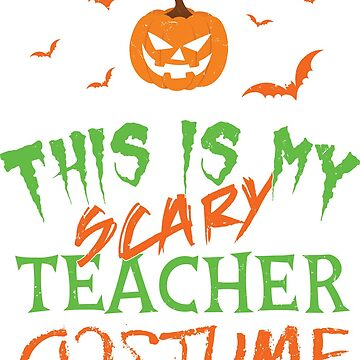 This Is My Scary Teacher Costume Halloween Gift by lifestyleswag