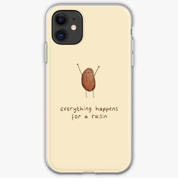 Everything Happens for a Raisin iPhone Soft Case