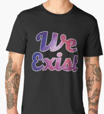 Awesome Funny Exist Tshirt Design We exist Men's Premium T-Shirt