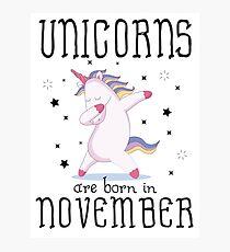 Unicorns Are Born In November Photographic Print