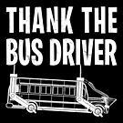 Thank the Bus Driver by electrovista