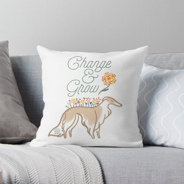 Change and Grow Silken Windhound Throw Pillow