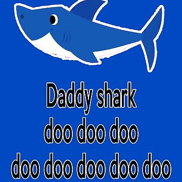 Daddy Shark by jbtiger1992