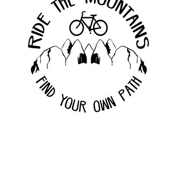 Ride the mountains find your own path - Mountain bike and camping shirt by Kryddmormor