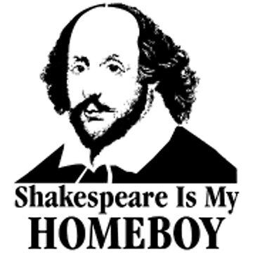 Shakespeare is my homeboy by joshuanaaa