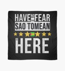 Have No Fear The Sao Tomean Is Here - Sao Tome And Principe Flag Gift for Sao Tomean Scarf