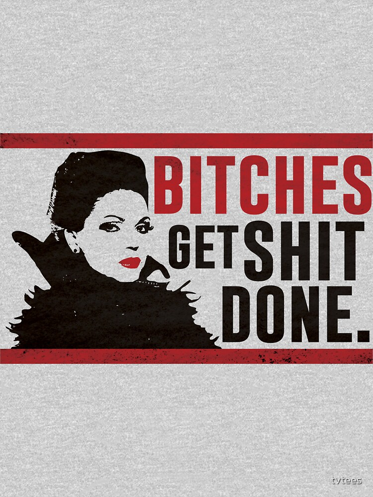 Bitches Get Shit Done (Regina) | Women's T-Shirt