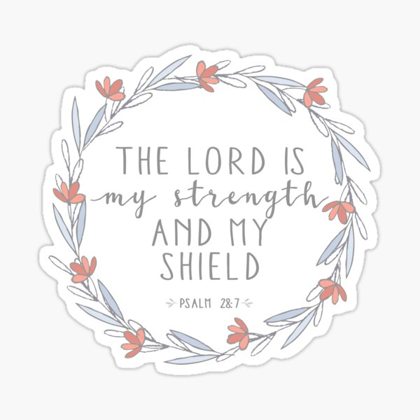 Psalm 28: 7 Sticker