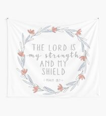 Psalm 28:7 Wall Tapestry