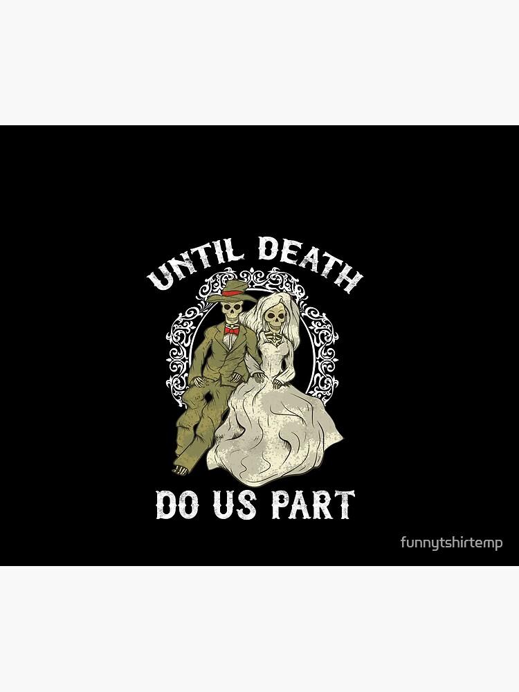 Skeleton Couple Until Death Do Us Part Wedding Bride Groom  by funnytshirtemp
