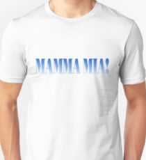 mamma mia! Unisex T-Shirt