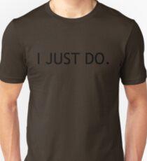 (Tiger Woods ?) I Just Do - Black Lettering, Funny Unisex T-Shirt