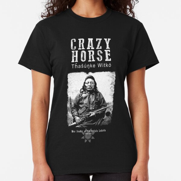 Crazy Horse-Lakota Chief-Warrior-Sioux-Native American-Indian-History Classic T-Shirt