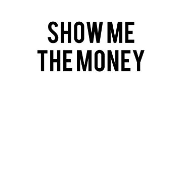 Show Me the Money - Jerry Maguire fan text art by teeteeboom