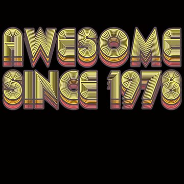Awesome Since 1978 - 40th Birthday - Retro by UrbanTailsGear
