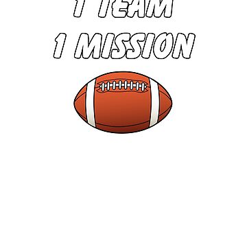 One Team One Mission Football Motivational  by StudioN