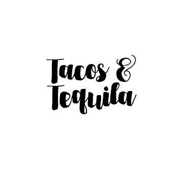 Tacos & Tequila by ozmarei