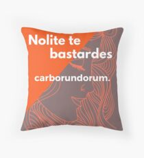 Nolite te Bastardes Carborundorum Throw Pillow