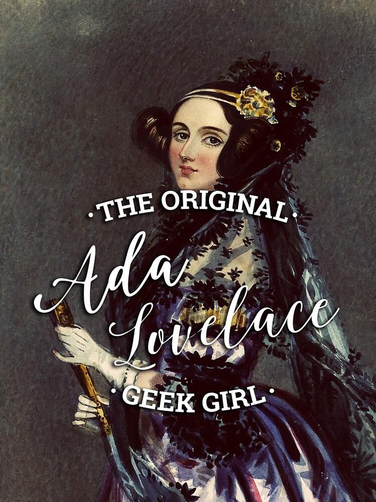 Ada Lovelace - The Original Geek Girl by KatieBuggDesign