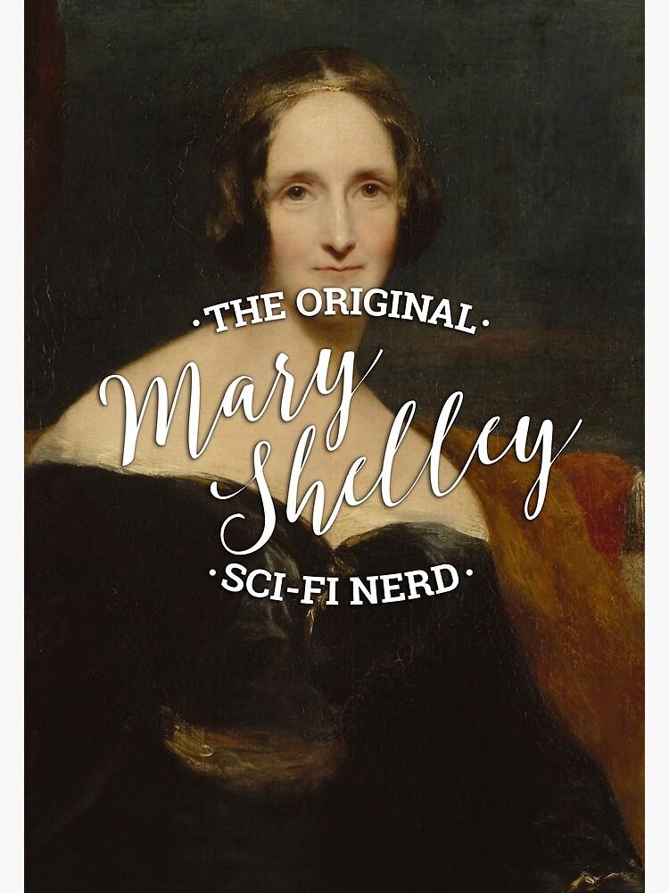 Mary Shelley - The Original Sci-Fi Nerd by KatieBuggDesign