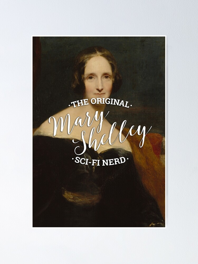 Alternate view of Mary Shelley - The Original Sci-Fi Nerd Poster