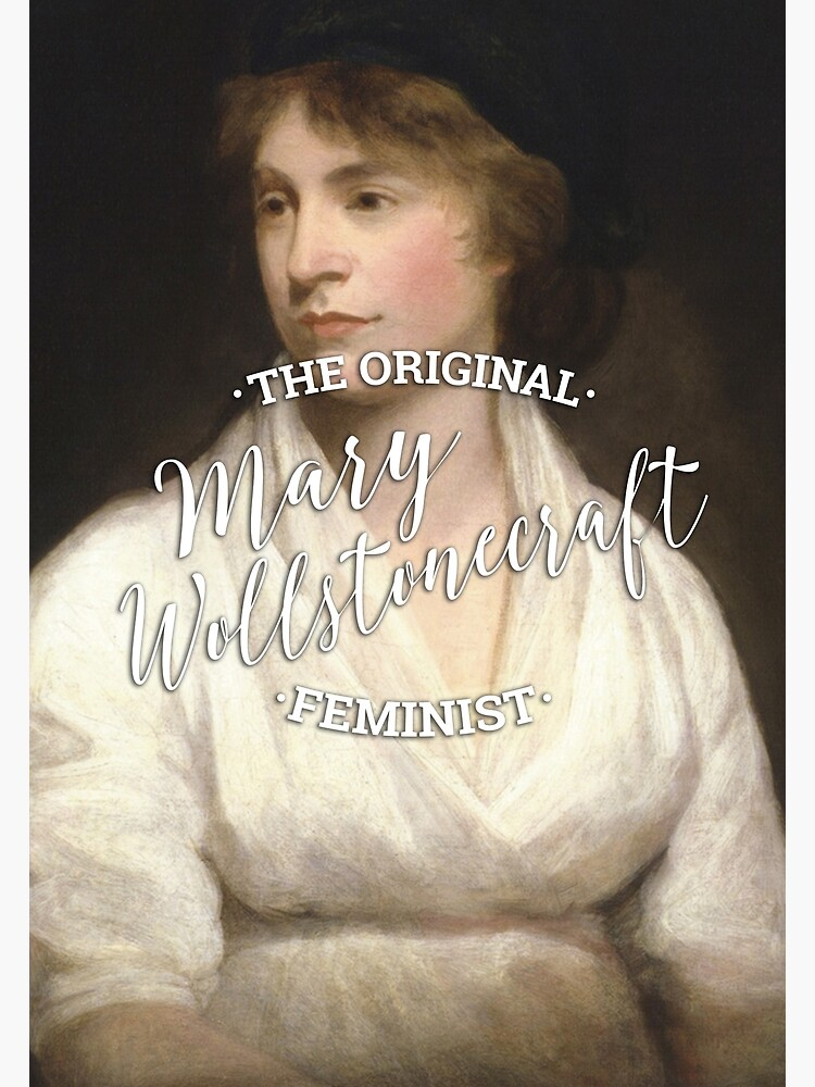 Mary Wollstonecraft - The Original Feminist by KatieBuggDesign