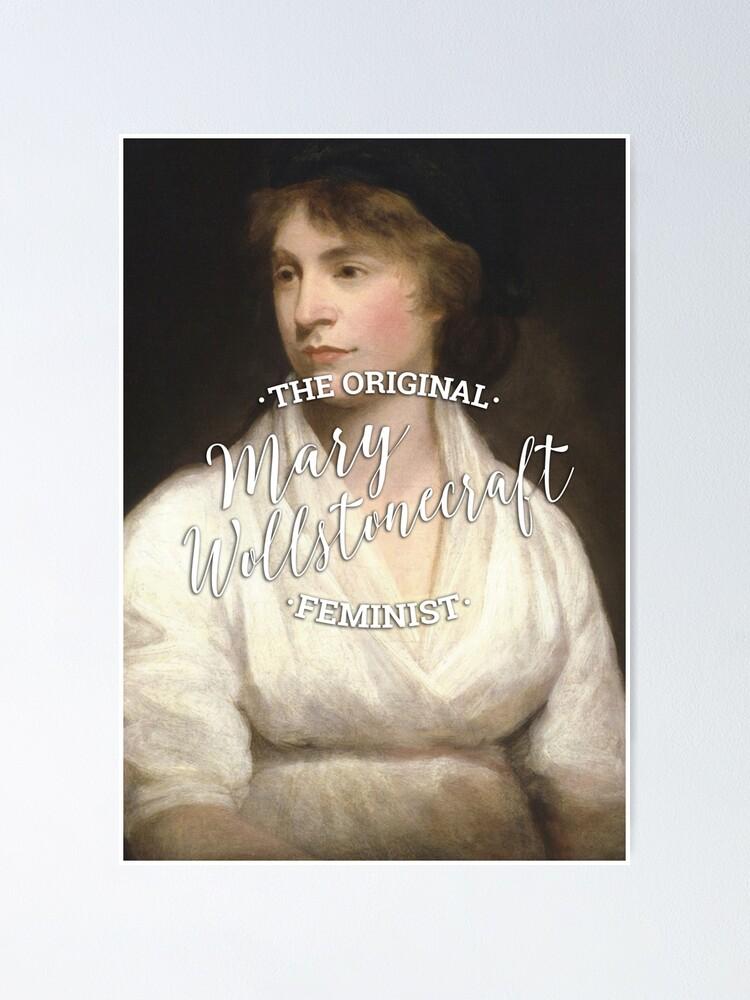 Alternate view of Mary Wollstonecraft - The Original Feminist Poster