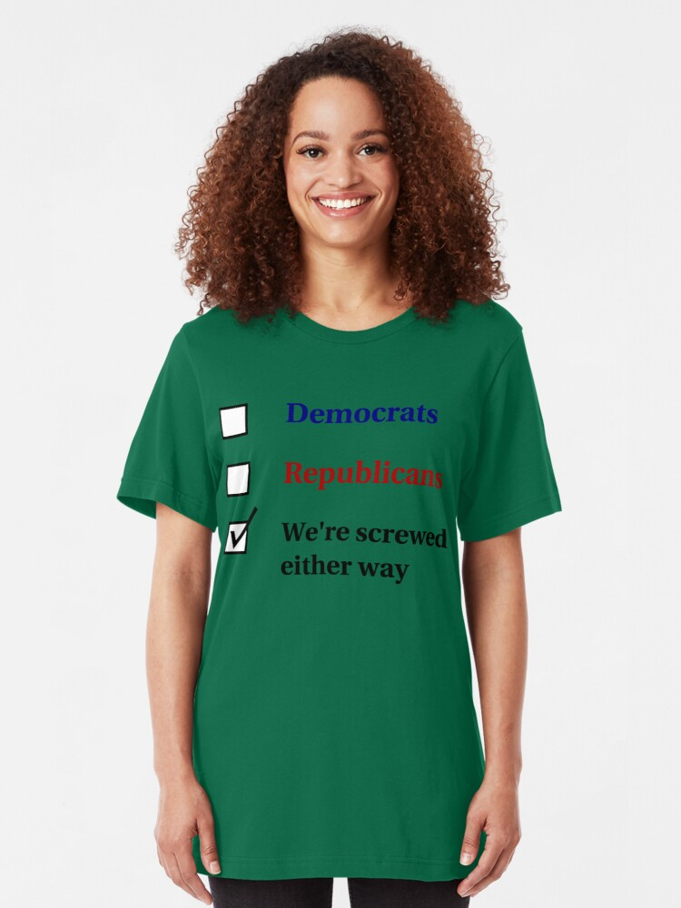 Alternate view of Election Ballot - We're Screwed for Light T's Slim Fit T-Shirt