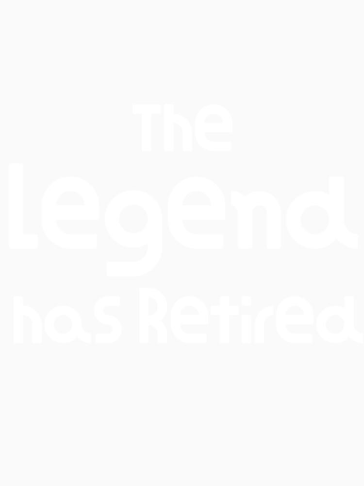 The Legend se ha retirado Funny Stuff Funny Retirement Gift de DogBoo