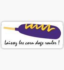 Laissez les corn dogs rouler ! Sticker