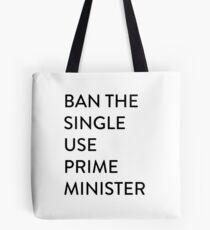 Ban the single use Prime Minister in Australia Tote Bag