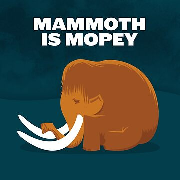 Mammoth is Mopey Tote by anatotitan