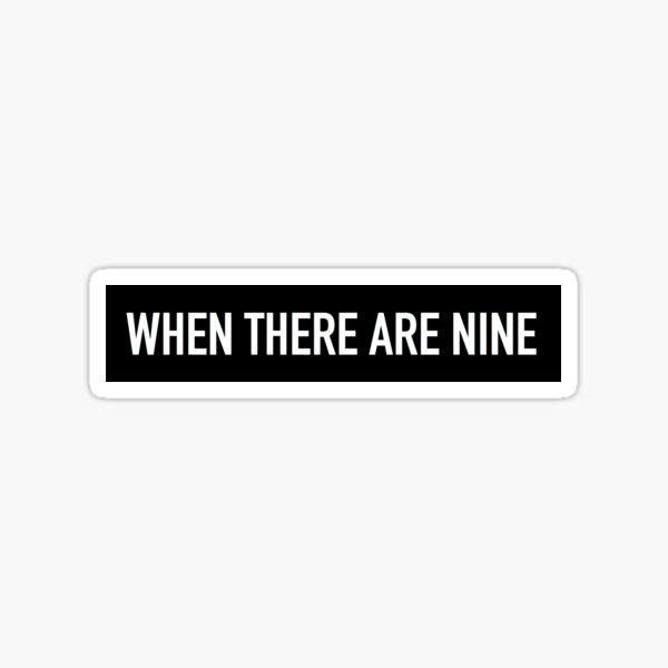 RBG - When There Are Nine Sticker