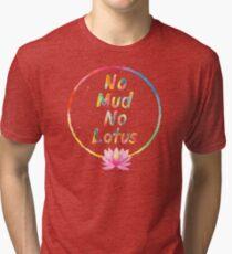 No Mud No Lotus Tri-blend T-Shirt