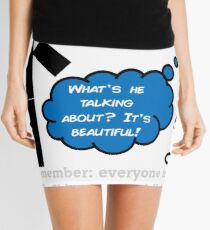 How do you see the world?  Mini Skirt