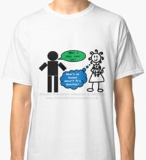 How do you see the world?  Classic T-Shirt