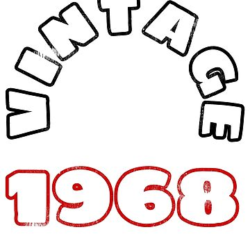 50th Birthday Gift Vintage 1968 Tee Shirt by wrightboy62