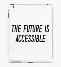 The Future Is Accessible iPad Case/Skin