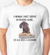Cannot Survive On Reading Alone Needs A Dachshund T-shirt Unisex T-Shirt
