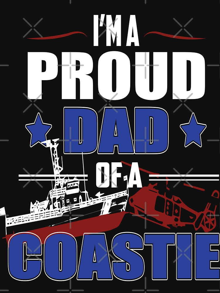 I'm a Proud Dad Of A Coastie Design by MbrancoDesigns by Mbranco