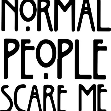Normal People Scare Me by linkaiwen