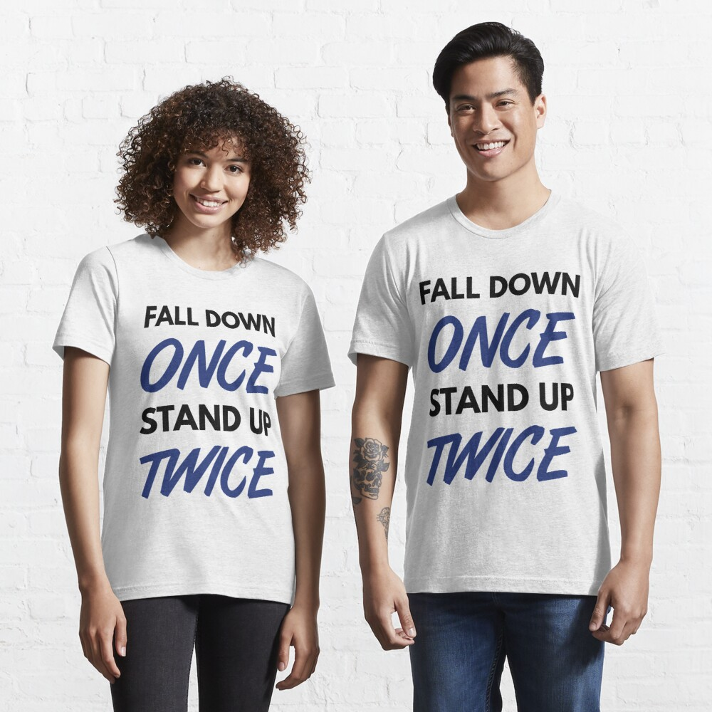 Fall Down Once Stand Up Twice - Blue/Black Design for Happy & Successful People Essential T-Shirt