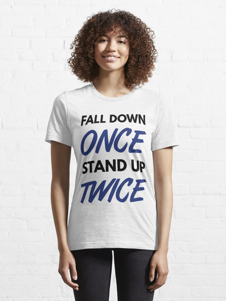 Alternate view of Fall Down Once Stand Up Twice - Blue/Black Design for Happy & Successful People Essential T-Shirt
