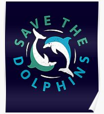 Save The Dolphins - Dolphin Conservation Poster