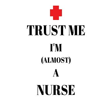 Almost a nurse, trust me by mp97979972