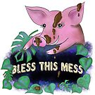 Bless this mess funny piggish quote by Andreea Dumez