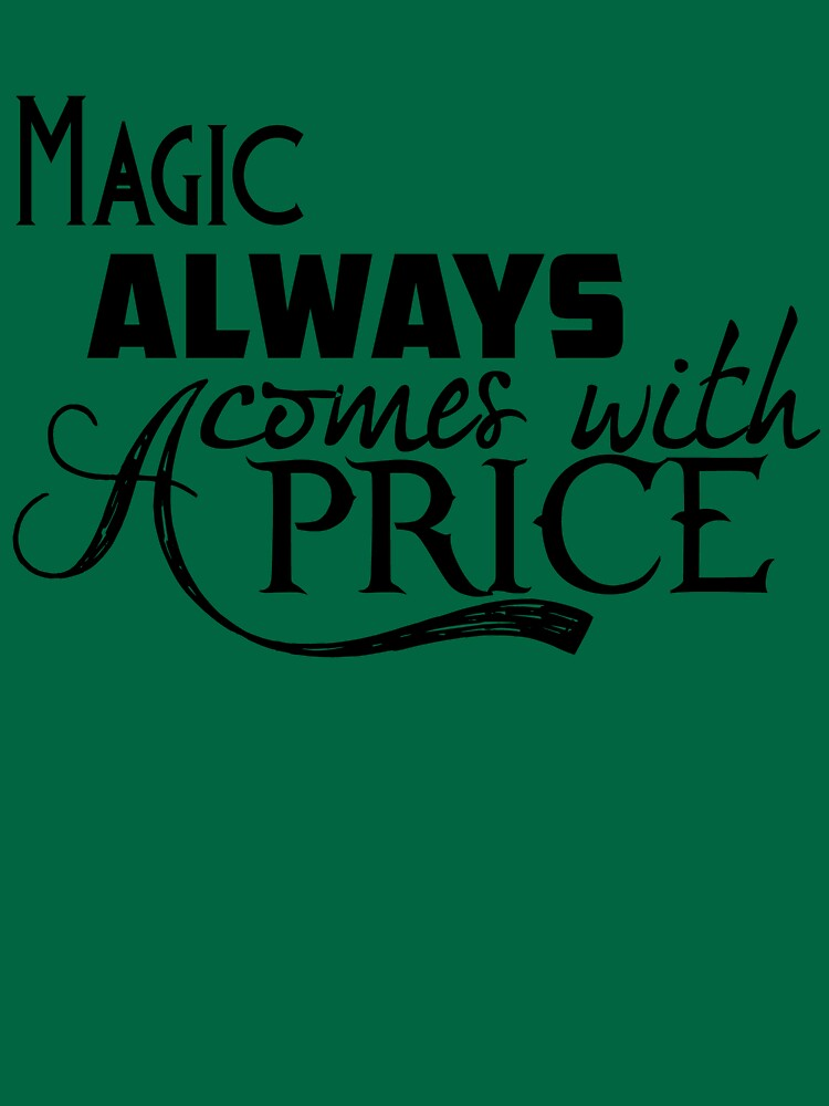 Magic Always Comes With A Price | Unisex T-Shirt